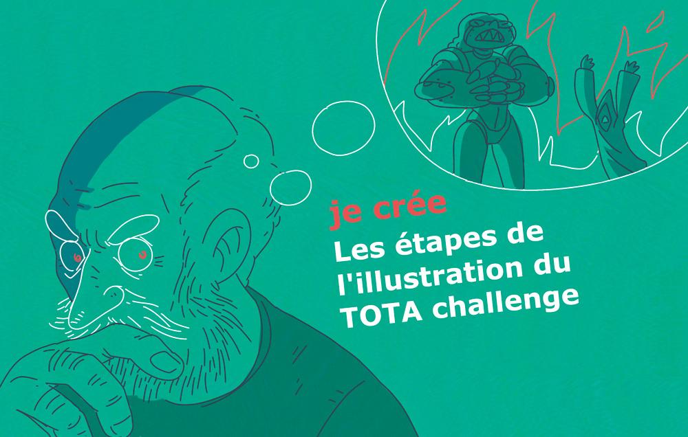 penser aux etapes de créations d'une illustration pour le tota challenge